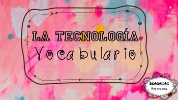La tecnologia - technology Spanish vocabulary - avancemos 7.1
