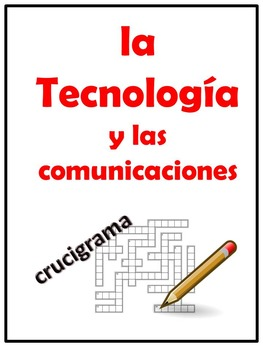 La tecnologia y las comunicaciones