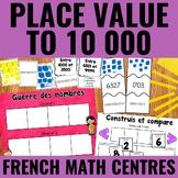 La valeur de position jusqu'à 10 000 - Place Value to 10 000 Centers French