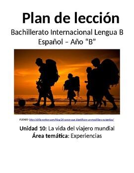 La vida del viajero mundial: IB Spanish unit plans