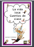 La vida loca: Cuentos de clase    Short stories for Spanish
