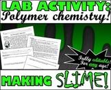 Lab Activity: Polymer Chemistry Lab - Making SLIME!