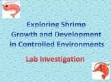 Lab Inquiry: Experiment Exploring Shrimp in the Classroom to Generate Real Data!
