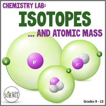 lab isotopes and atomic mass by amy brown science tpt. Black Bedroom Furniture Sets. Home Design Ideas