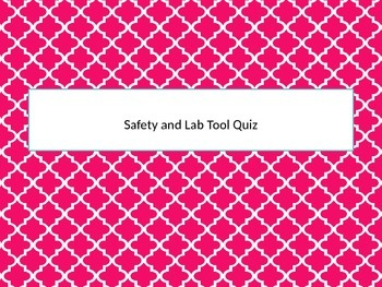 Lab Tools and Safety Quiz