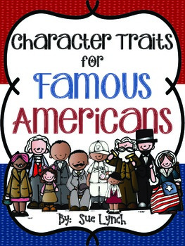 Label Famous Americans with Character Traits!  Great Vocab