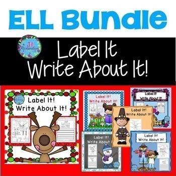 ESL Newcomer Activities:  Label It!  Write About It Bundle!  Writing ESL Writing