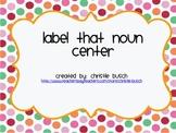 Label that Noun!