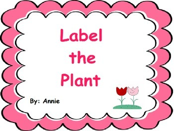 Label  the Plant: (FREE)