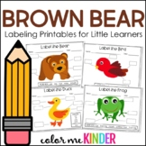 Brown Bear and Friends 10 Differentiated Labeling Printables for Pre- K and K