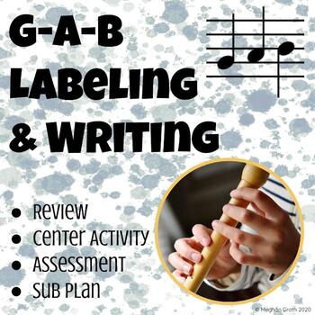 Music Labeling & Writing G-A-B Worksheet