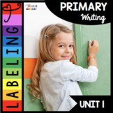 Labeling Unit - Kindergarten Writing - Workshop - How to Label