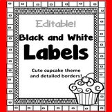 EDITABLE Black and White Labels Cupcake Theme