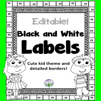 EDITABLE Labels Black and White Kid Theme