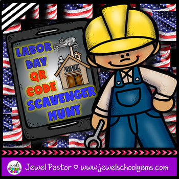 Labor Day Activities ☕ Labor Day QR Code Scavenger Hunt ☕