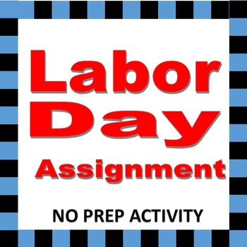 Labor Day Assignment.  A great activity for students to Understand LABOR DAY.
