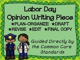 Labor Day Opinion Writing--Persuasive--Piece Pack--Common Core Aligned