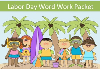 Labor Day Packet, 20 word packet-20 activities of NO PREP word work-50+ pages