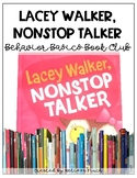 Lacey Walker, Nonstop Talker- Behavior Basics Book Club
