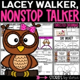 Lacey Walker, Nonstop Talker (Book Questions, Vocabulary, & Directed Drawing)