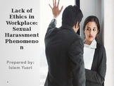 Lack of Ethics in Workplace: Sexual Harassment Phenomenon