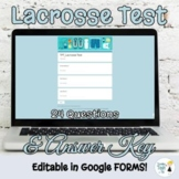 Lacrosse Test - Editable in Google FORMS!