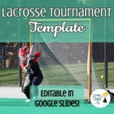 Lacrosse Tournament Template - Physical Education - Editab