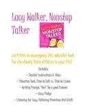 Lacy Walker, Nonstop Talker Activities