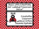 Lady Bug Classroom decor
