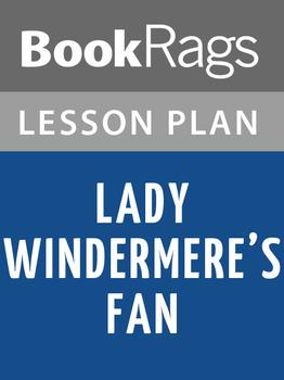 Lady Windermere's Fan Lesson Plans