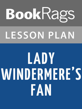 Lady Windermere's Fan Lesson Plans