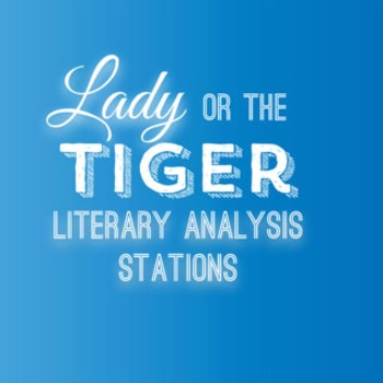 Lady or the Tiger Literary Analysis Stations