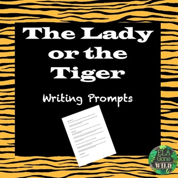 Lady or the Tiger Writing Prompts by ELA Gone Wild | TpT