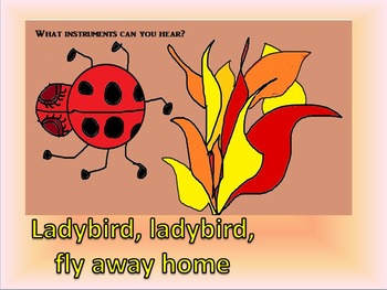 Ladybird, ladybird fly away home. Song and simple percussi