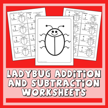 Ladybug Addition & Subtraction Worksheets