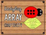 Ladybug Array Craftivity Columns Rows Repeated Addition
