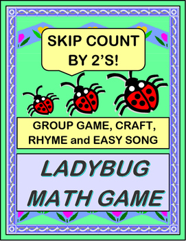 """""""Ladybug Math!"""" - Skip Counting by 2's with a Game, Craft, Rhyme and Song"""