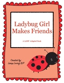 Ladybug Girl Makes Friends: LAMP Adapted Book, Special Ed, Autism, SLP, AAC