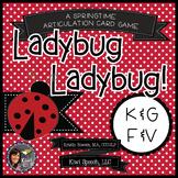 Ladybug Ladybug! - A Spring Articulation Game for Speech - K, G, F, V
