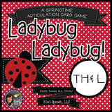 Ladybug Ladybug! - A Spring Articulation Game for Speech - TH and L