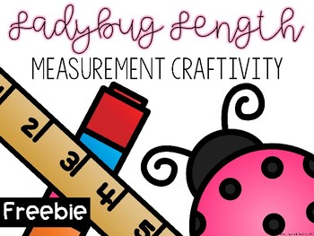 Ladybug Length Measurement Craftivity FREEBIE