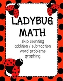 Ladybug Math: Counting, Adding, Graphing Printables for PreK, K, 1st