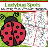 LADYBUGS Counting to 15 Using Bingo Dot Markers or Stickers