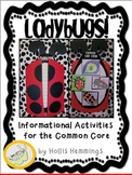 Ladybugs! Insect Life Cycle Informational Activities for the Common Core