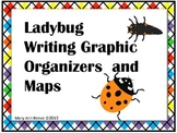 Ladybugs Writing Graphic Organizers & Maps