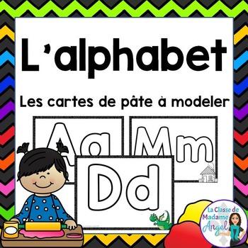 L'alphabet:  Alphabet Play Dough Cards in French (pâte à modeler)