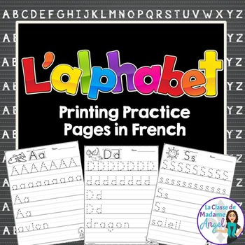 L'alphabet: Alphabet Printing Practice Pages in French