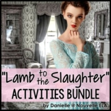 Lamb to the Slaughter by Roald Dahl Activities Bundle