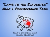 Lamb to the Slaughter Quiz & Performance Task