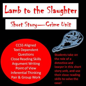 Lamb to the Slaughter--Short Story Murder Detective Work--CCSS--Grades 7-12